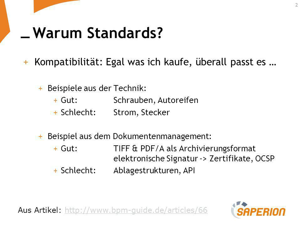 _ 2 Warum Standards? +Kompatibilität: Egal was ich kaufe, überall passt es … +Beispiele aus der Technik: +Gut:Schrauben, Autoreifen +Schlecht:Strom, S