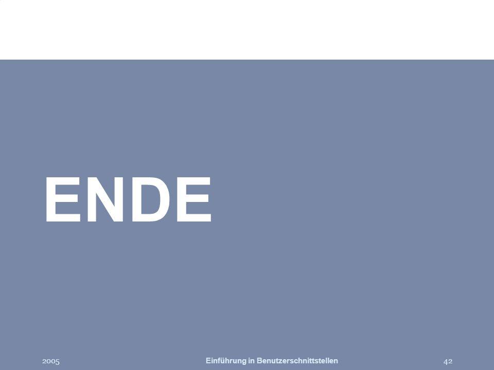 2005Einführung in Benutzerschnittstellen42 ENDE