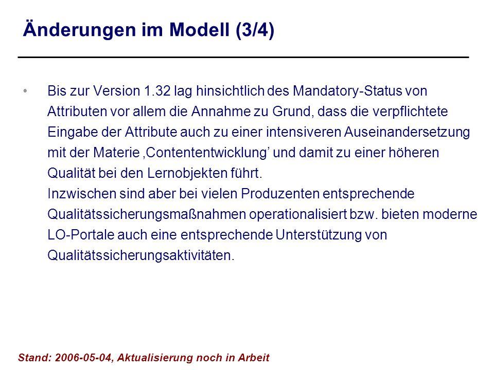 Bis zur Version 1.32 lag hinsichtlich des Mandatory-Status von Attributen vor allem die Annahme zu Grund, dass die verpflichtete Eingabe der Attribute