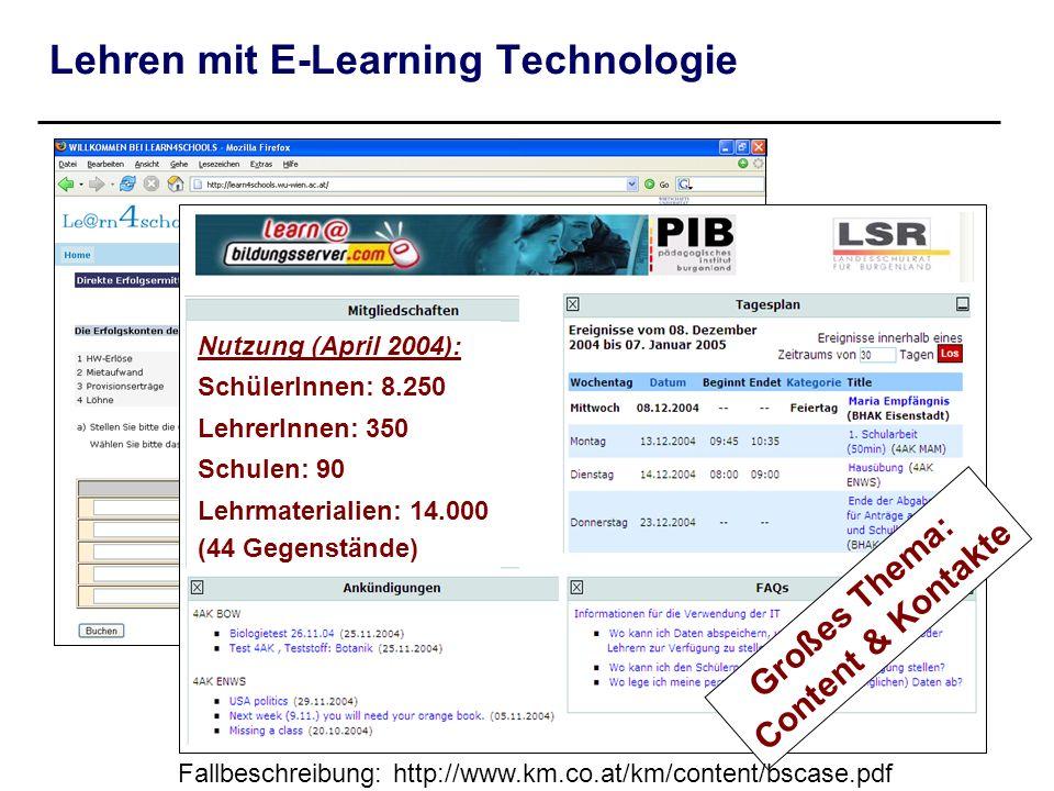 Lehren mit E-Learning Technologie Großes Thema: Content & Kontakte Fallbeschreibung: http://www.km.co.at/km/content/bscase.pdf Nutzung (April 2004): S