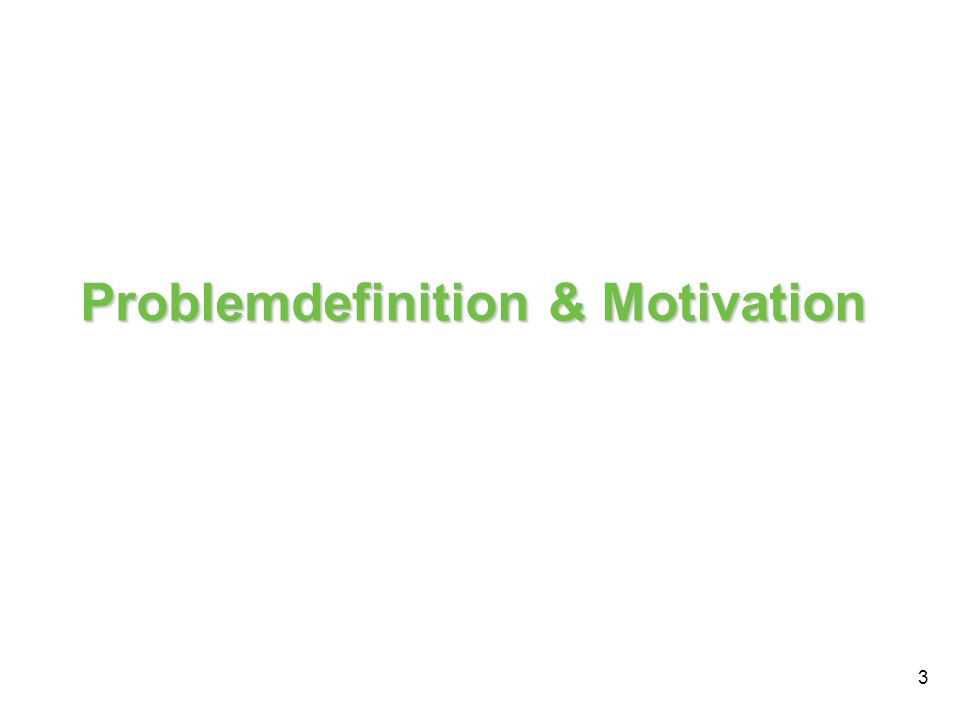 3 Problemdefinition & Motivation