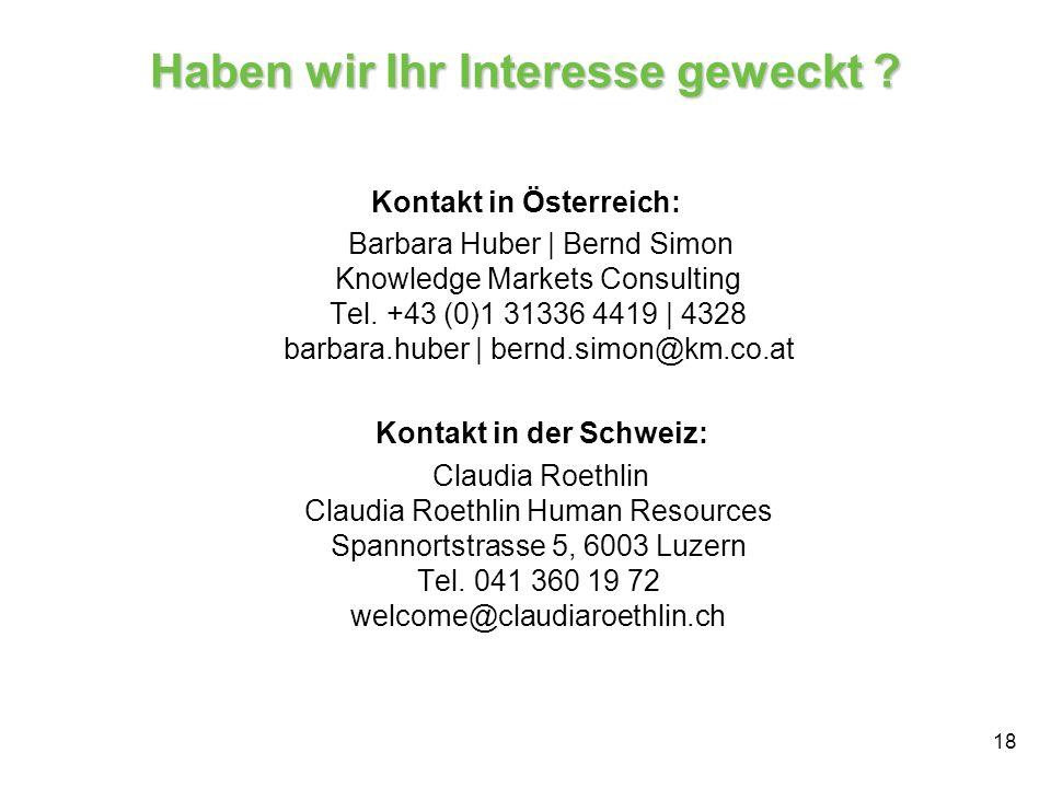 18 Haben wir Ihr Interesse geweckt ? Kontakt in Österreich: Barbara Huber | Bernd Simon Knowledge Markets Consulting Tel. +43 (0)1 31336 4419 | 4328 b