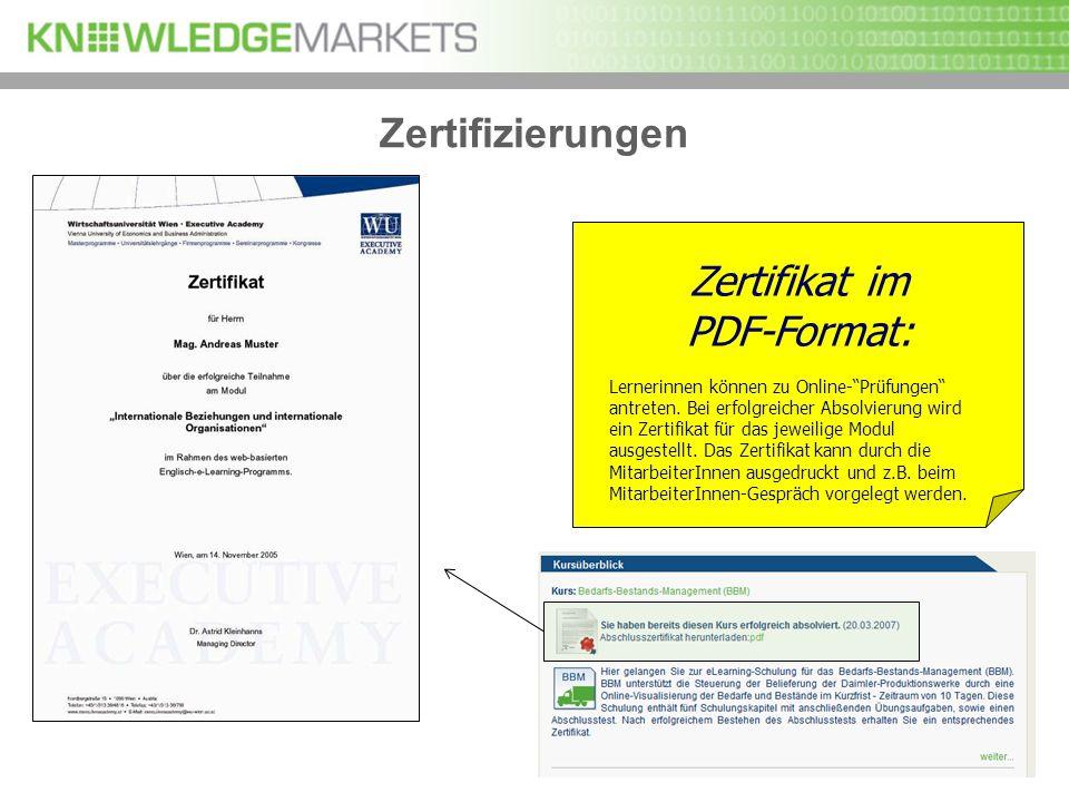 Zertifizierungen Zertifikat im PDF-Format: Lernerinnen können zu Online-Prüfungen antreten. Bei erfolgreicher Absolvierung wird ein Zertifikat für das