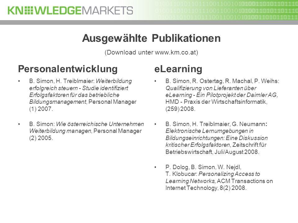 Ausgewählte Publikationen (Download unter www.km.co.at) Personalentwicklung B. Simon, H. Treiblmaier: Weiterbildung erfolgreich steuern - Studie ident
