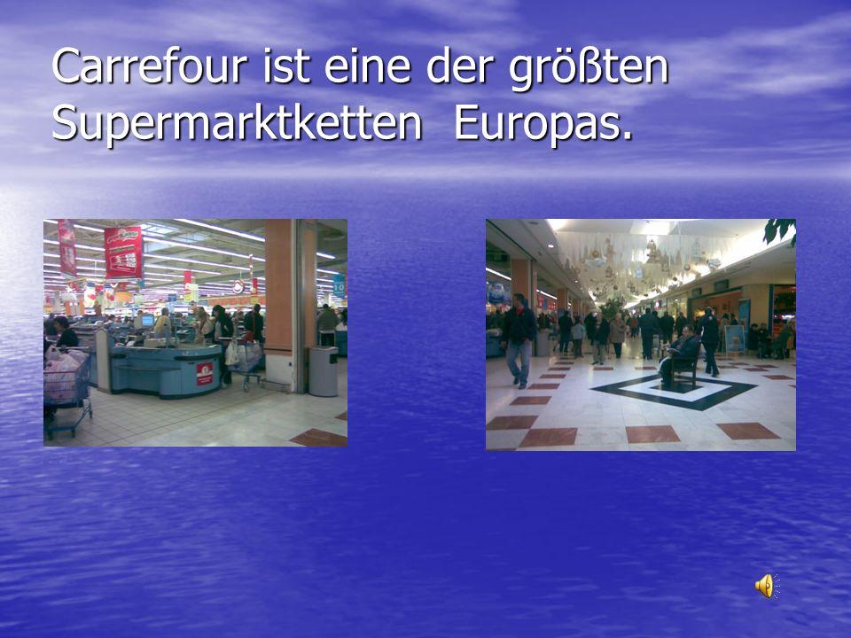 Carrefour ist eine der größten Supermarktketten Europas.