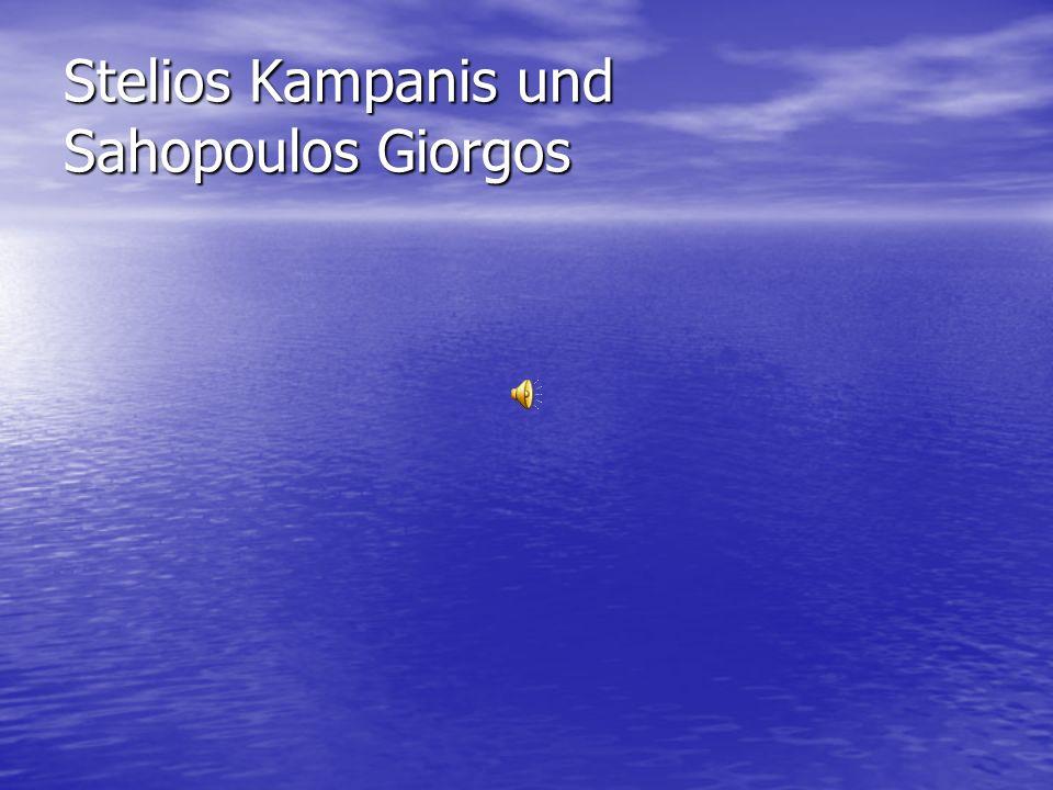 Stelios Kampanis und Sahopoulos Giorgos