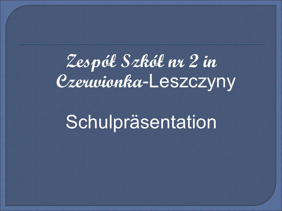 Zespół Szkół nr 2 in Czerwionka -Leszczyny Schulpräsentation