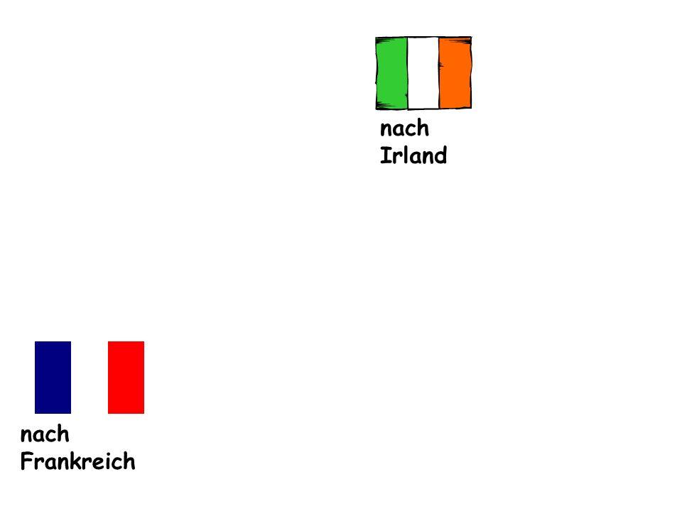 nach Irland nach Frankreich