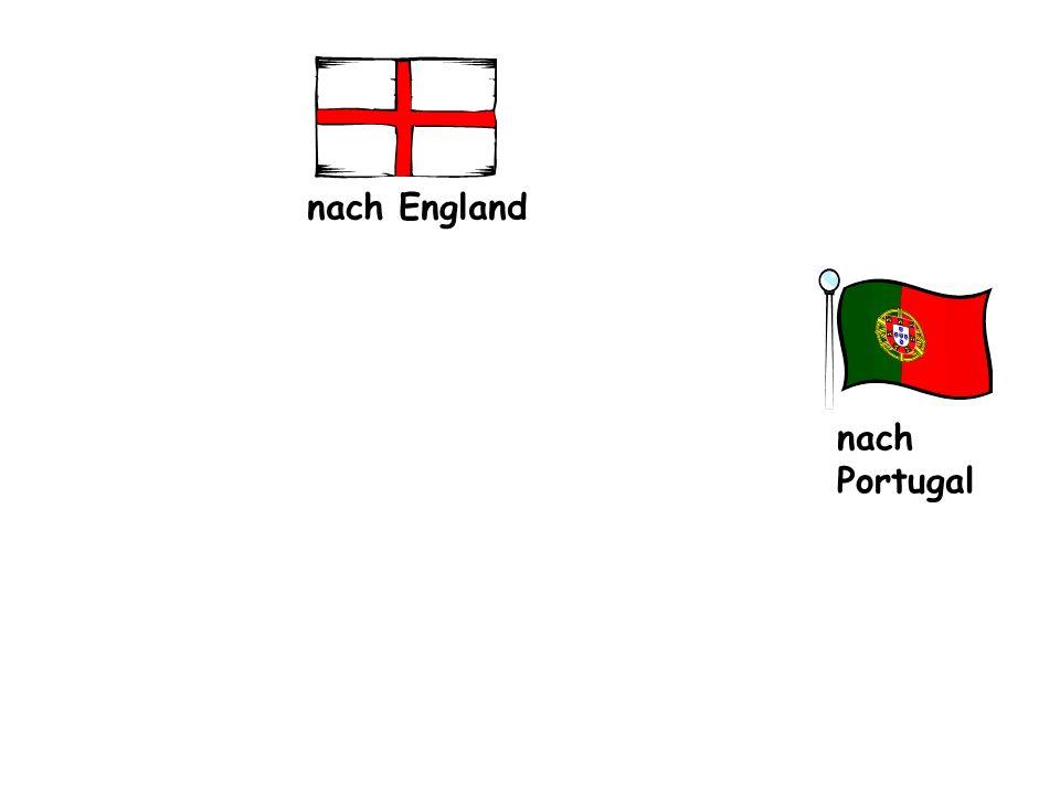 nach England nach Portugal