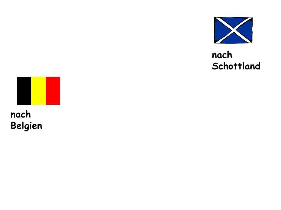 nach Schottland nach Belgien