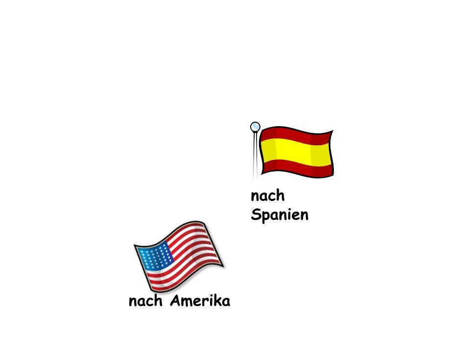 nach Spanien nach Amerika