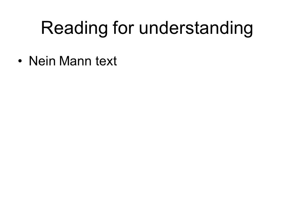 Reading for understanding Nein Mann text