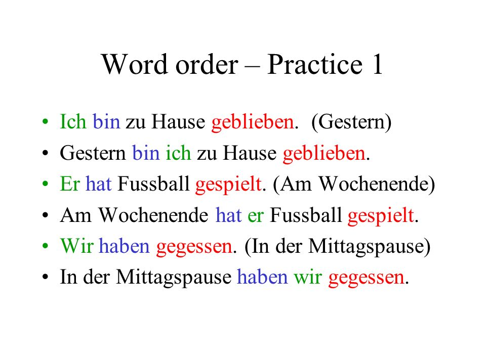 Perfect tense – Word order I went to London Ich bin nach London gefahren If this comes in the middle of a sentence, then the subject (ich, du..) changes place with the auxiliary verb (bin, bist, habe, hast etc..) On Tuesday I went to London Am Dienstag bin ich nach London gefahren