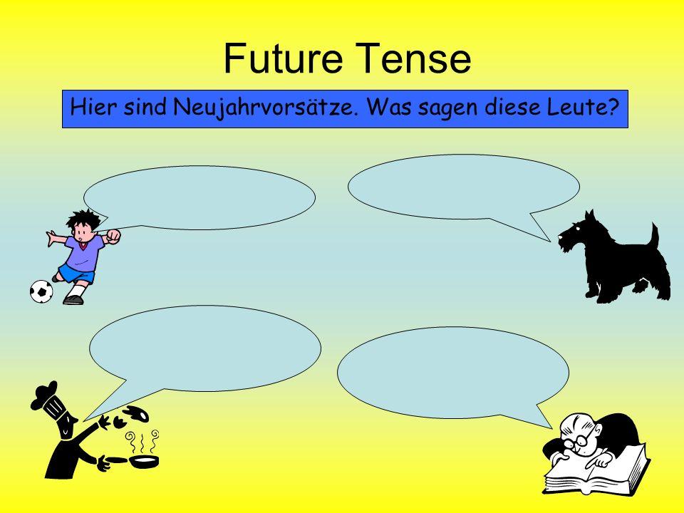 Future Tense Hier sind Neujahrvorsätze. Was sagen diese Leute?