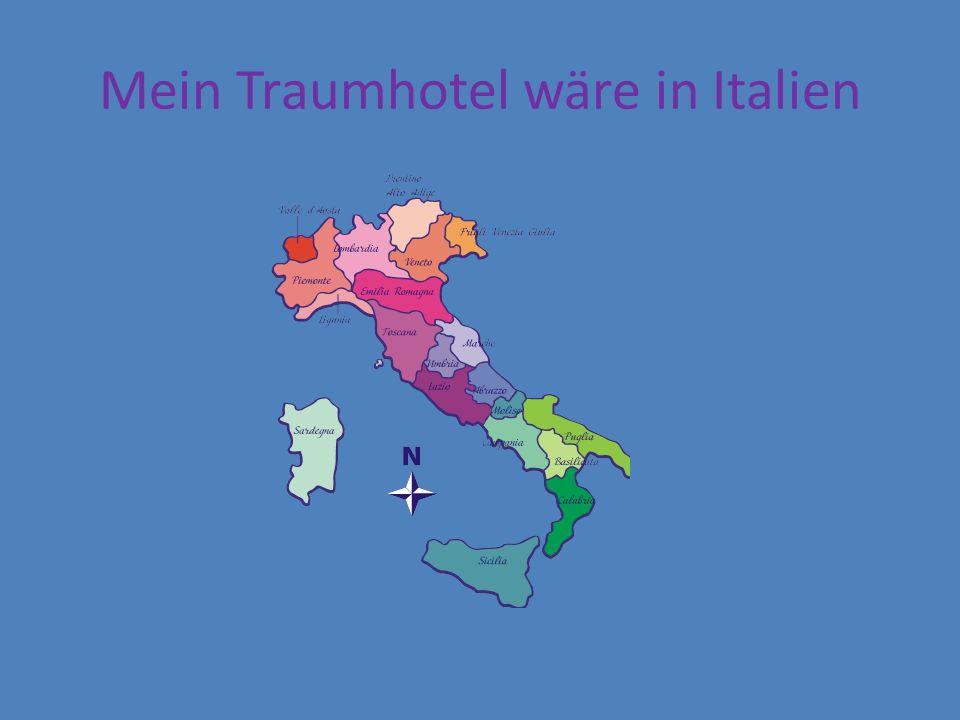 Mein Traumhotel wäre in Italien