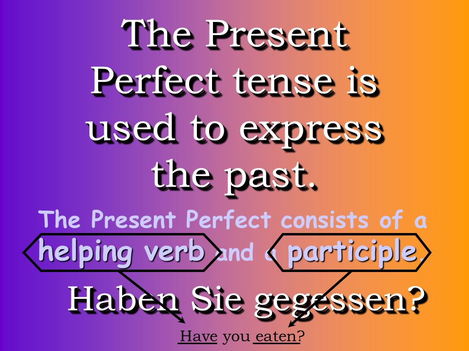 Sometimes there is a change in the vowel of the participle stem.