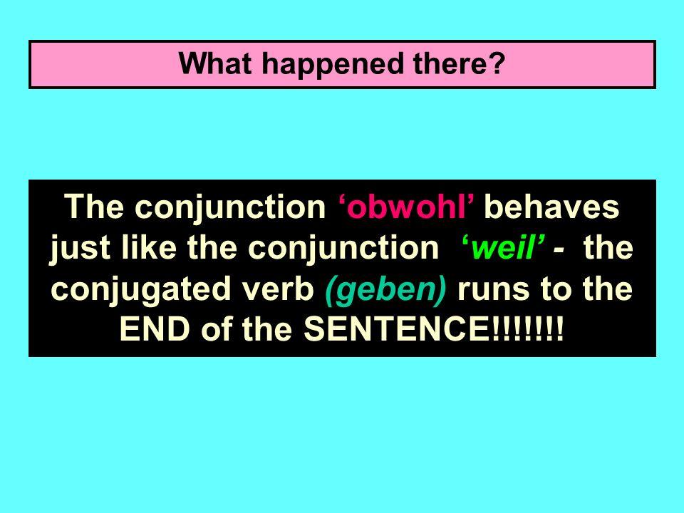 Lets have a look at how to make 1 sentence out of 2! Ich komme nicht gut mit meinen Eltern aus. Sie geben mir viel Freiheit obwohl sie geben (although