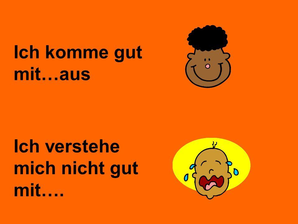 Deutsch Englisch kann ….nicht leiden akzeptieren der Freundeskreis verständnisvoll zu mir einladen streng meine Meinung die Freiheit