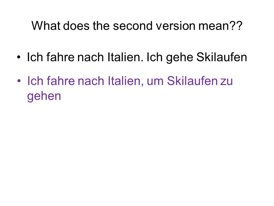 What does the second version mean?.Ich fahre nach Italien.