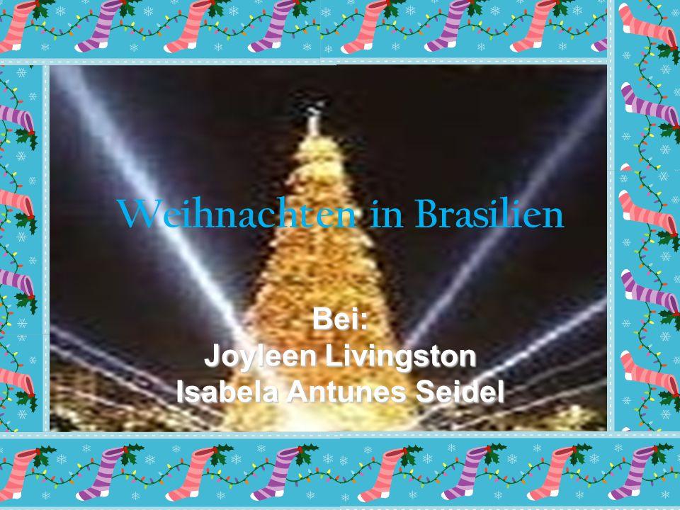 0. Weihnachten in Brasilien Bei: Joyleen Livingston Isabela Antunes Seidel