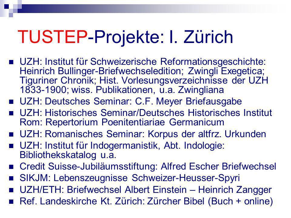 TUSTEP-Projekte: I. Zürich UZH: Institut für Schweizerische Reformationsgeschichte: Heinrich Bullinger-Briefwechseledition; Zwingli Exegetica; Tigurin