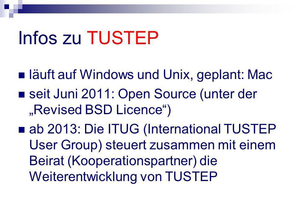 Infos zu TUSTEP läuft auf Windows und Unix, geplant: Mac seit Juni 2011: Open Source (unter der Revised BSD Licence) ab 2013: Die ITUG (International