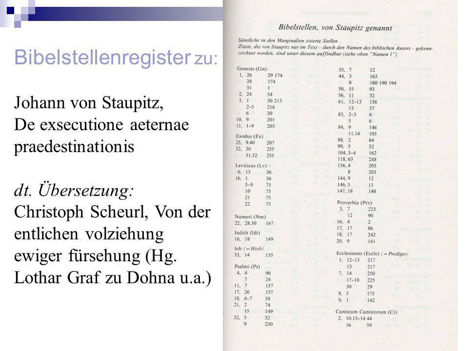 Bibelstellenregister zu: Johann von Staupitz, De exsecutione aeternae praedestinationis dt. Übersetzung: Christoph Scheurl, Von der entlichen volziehu