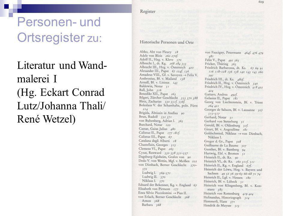 Personen- und Ortsregister zu: Literatur und Wand- malerei I (Hg. Eckart Conrad Lutz/Johanna Thali/ René Wetzel)
