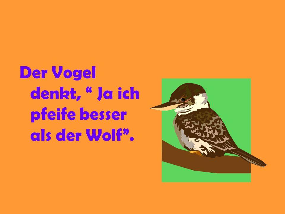 Der Wolf pfeift.