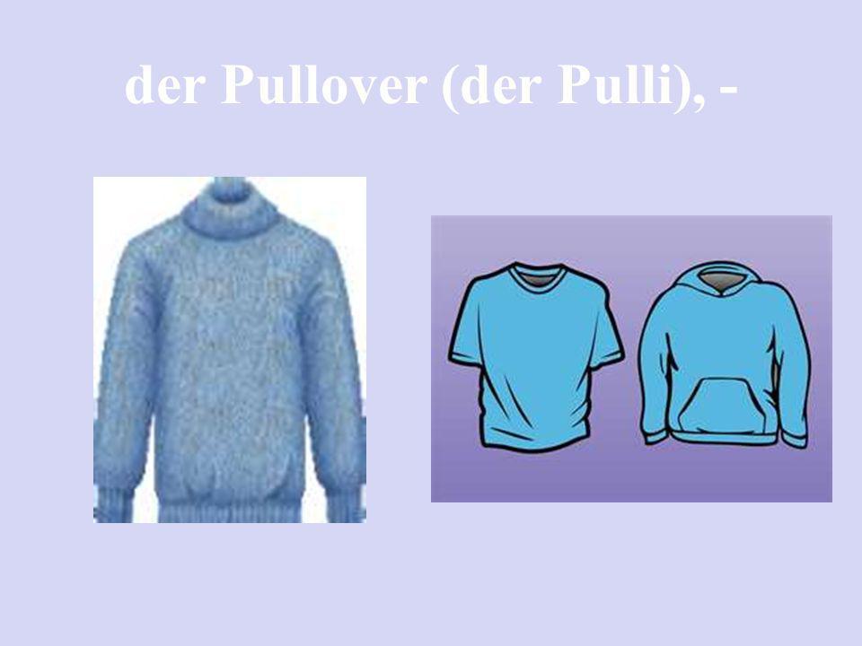 der Pullover (der Pulli), -