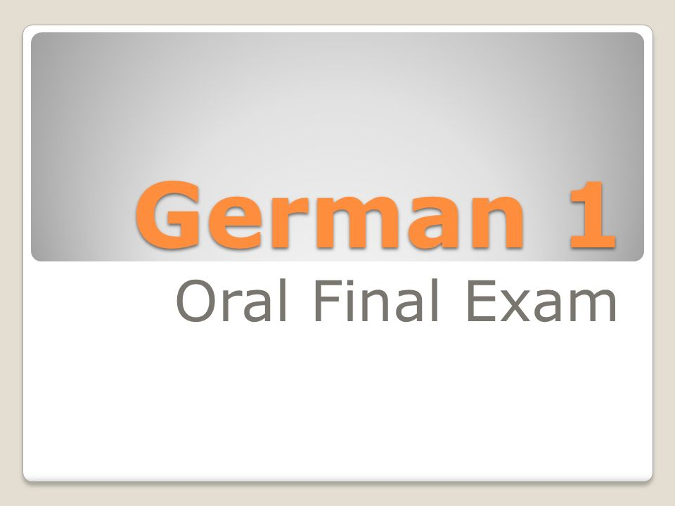 German 1 Oral Final Exam