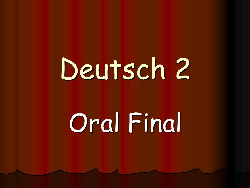 Deutsch 2 Oral Final