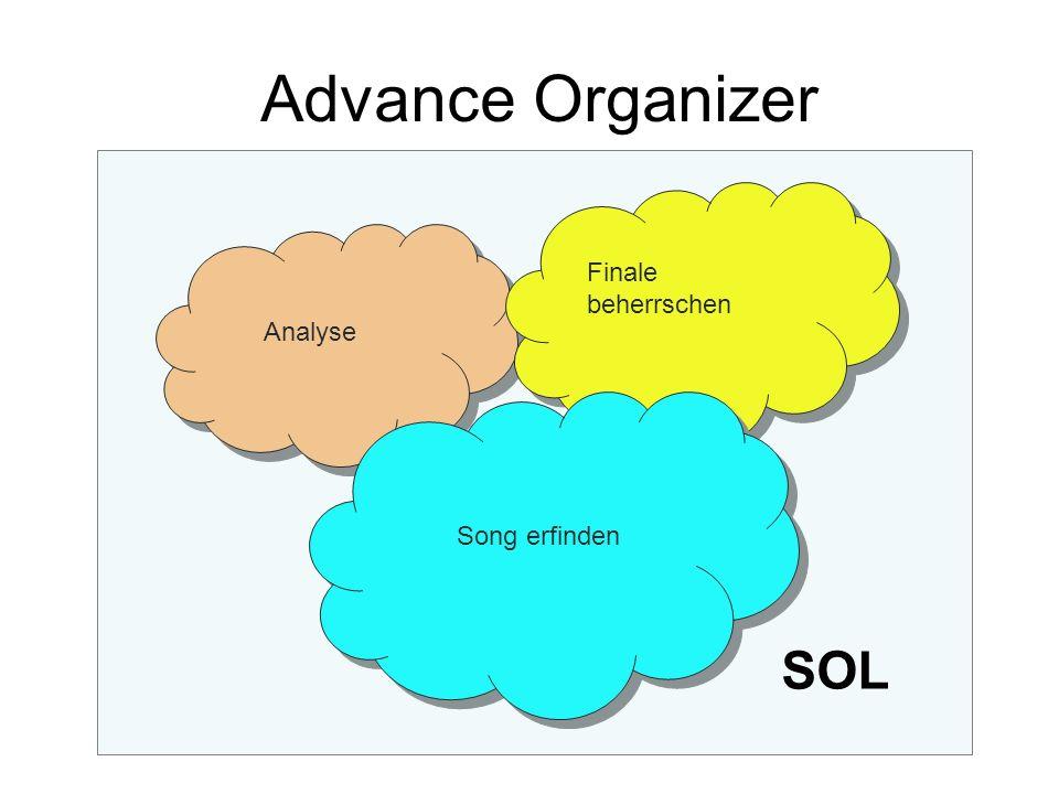 Advance Organizer Analyse Finale beherrschen Song erfinden SOL