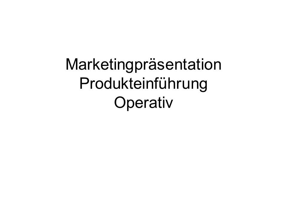 Marketingpräsentation Produkteinführung Operativ