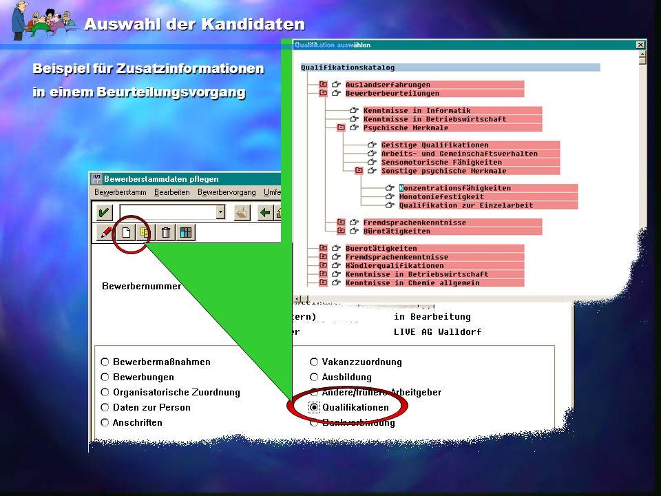 Beurteilungsvorgänge enthalten: Alle aus dem Ein- stellungstest er- haltenen Zusatz- qualifikationen z. B. Psychische Merk- male, Fremdsprachen- kennt