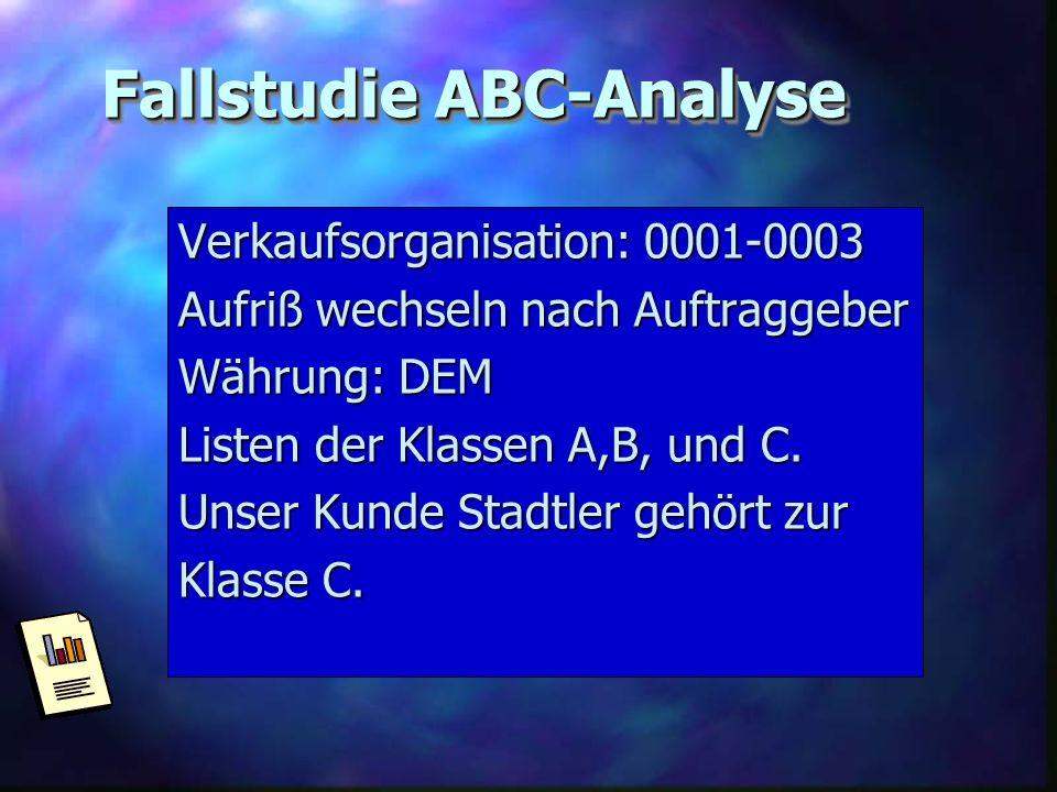 Fallstudie ABC-Analyse Verkaufsorganisation: 0001-0003 Aufriß wechseln nach Auftraggeber Währung: DEM Listen der Klassen A,B, und C. Unser Kunde Stadt
