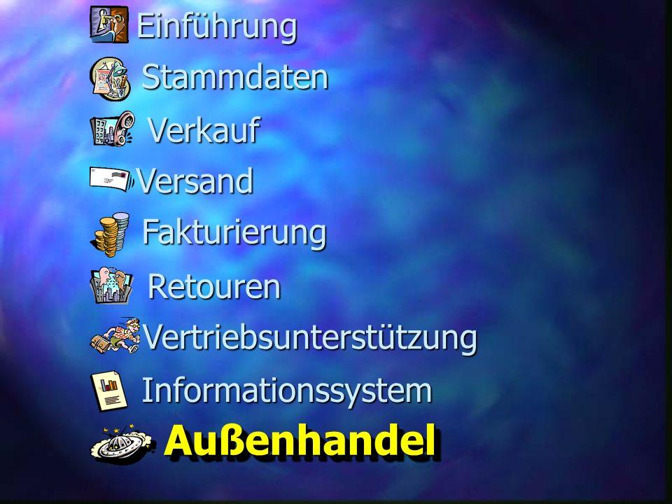 Fakturierung Versand Retouren Stammdaten Verkauf Informationssystem Vertriebsunterstützung AußenhandelAußenhandel Einführung