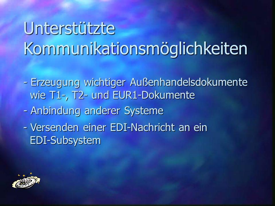 UnterstützteKommunikationsmöglichkeiten - Erzeugung wichtiger Außenhandelsdokumente wie T1-, T2- und EUR1-Dokumente wie T1-, T2- und EUR1-Dokumente -