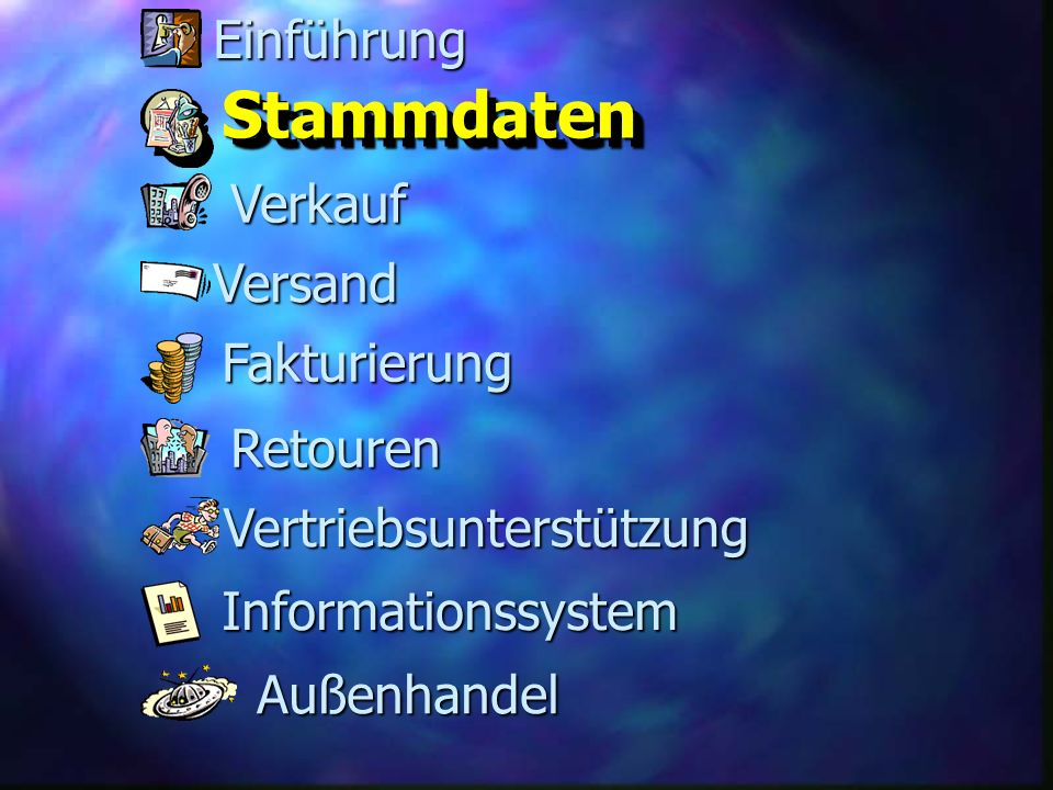 Fakturierung Versand Retouren StammdatenStammdaten Verkauf Informationssystem Vertriebsunterstützung Außenhandel Einführung