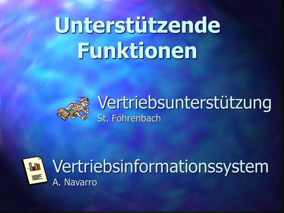 Unterstützende Funktionen Vertriebsunterstützung St. Föhrenbach Vertriebsinformationssystem A. Navarro