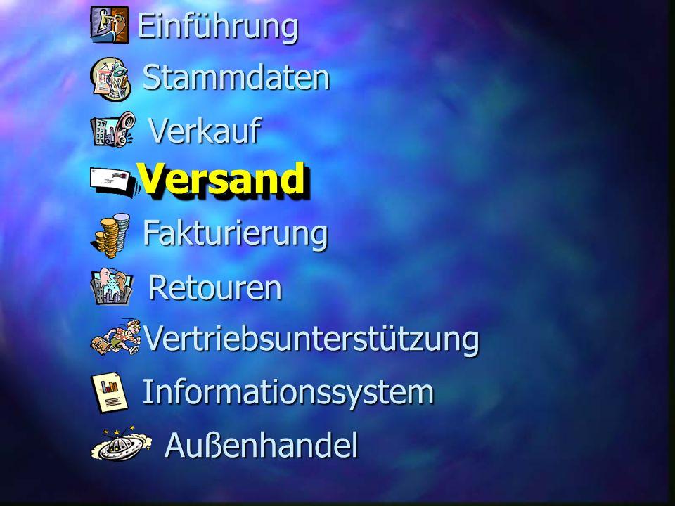 Fakturierung VersandVersand Retouren Stammdaten Verkauf Informationssystem Vertriebsunterstützung Außenhandel Einführung