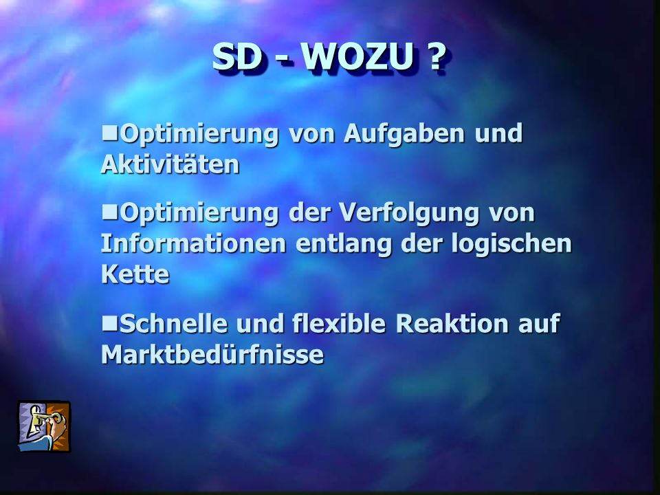 SD - Organisationsstrukturen Vertriebsorganisation Vertriebsorganisation Versandorganisation Versandorganisation Verkaufsorganisation Verkaufsorganisation(Innenorganisation) Übergeordnetes Element: der Mandant der Mandant