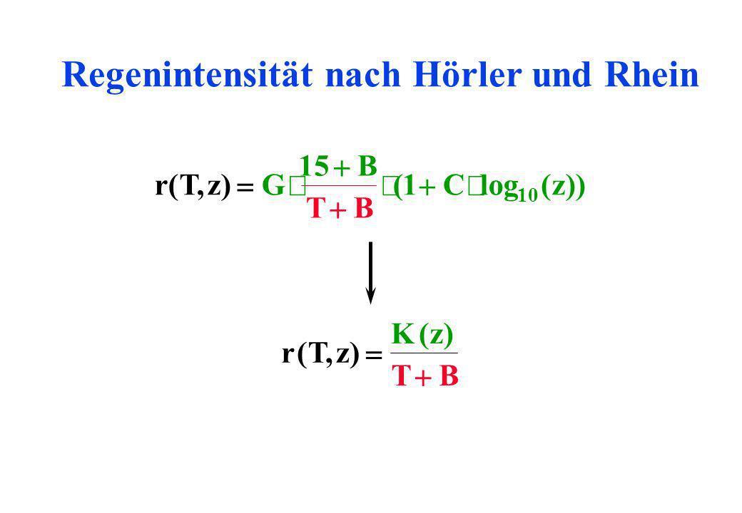 Regenintensität nach Hörler und Rhein rTzG B TB Cz(,)(log()) 15 1 10 rTz Kz TB (,) ()
