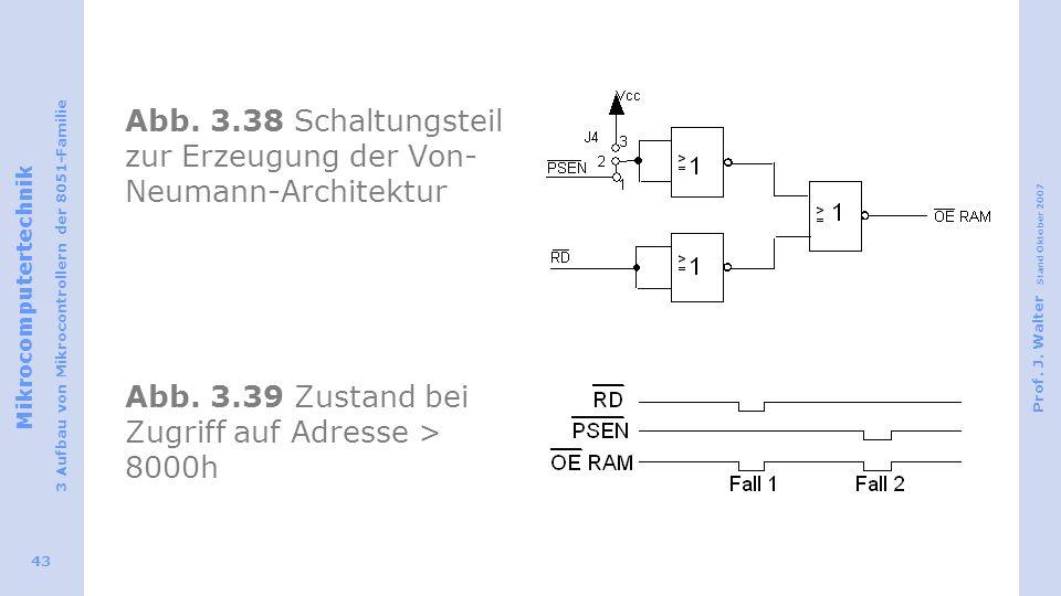 Mikrocomputertechnik 3 Aufbau von Mikrocontrollern der 8051-Familie Prof. J. Walter Stand Oktober 2007 43 Abb. 3.38 Schaltungsteil zur Erzeugung der V