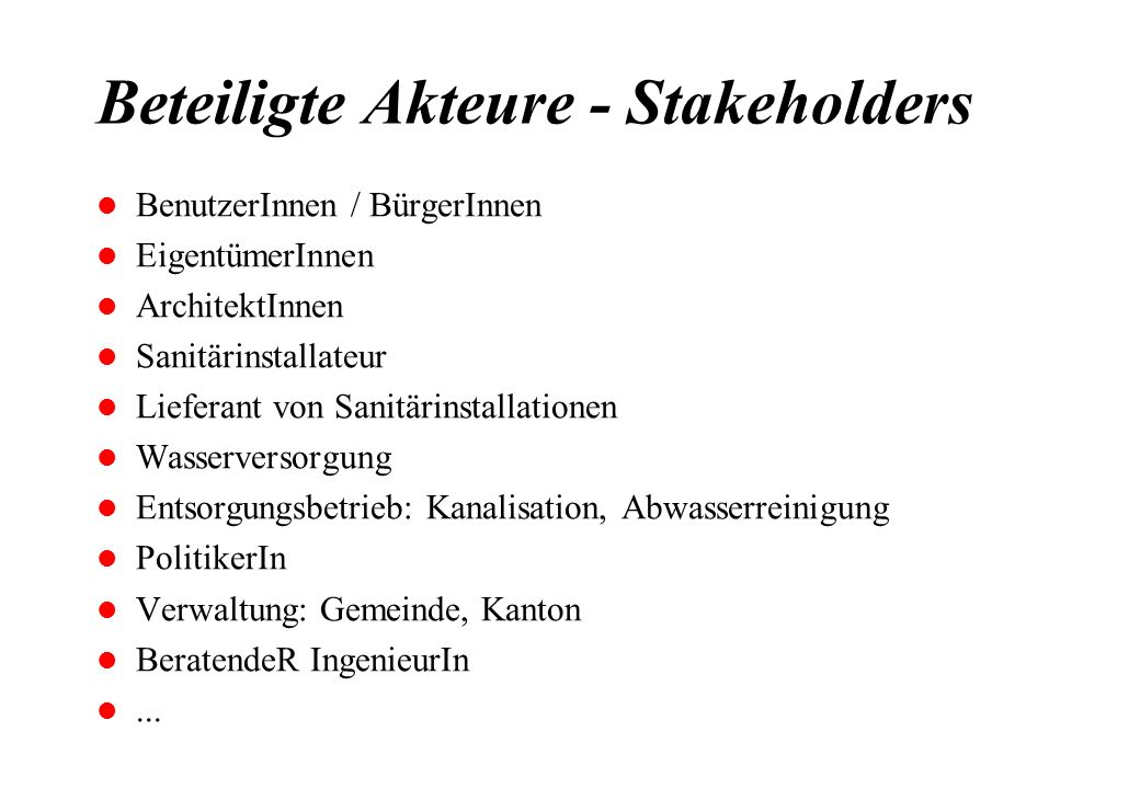 Beteiligte Akteure - Stakeholders l BenutzerInnen / BürgerInnen l EigentümerInnen l ArchitektInnen l Sanitärinstallateur l Lieferant von Sanitärinstal