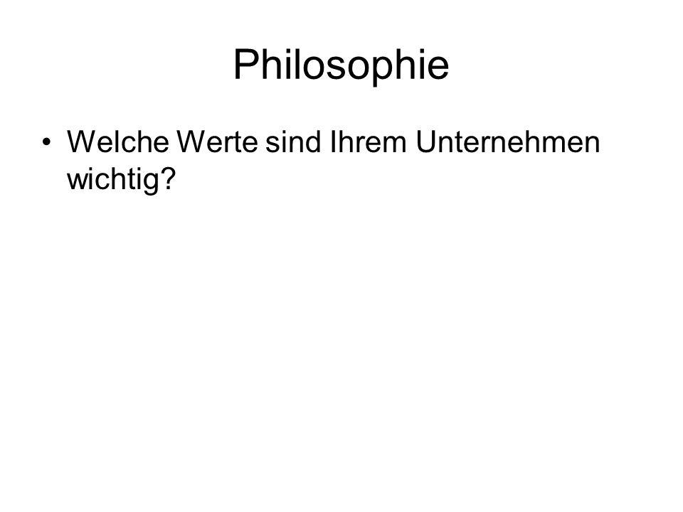 Philosophie Welche Werte sind Ihrem Unternehmen wichtig?