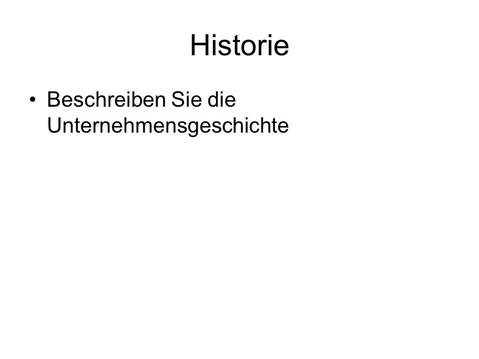 Historie Beschreiben Sie die Unternehmensgeschichte