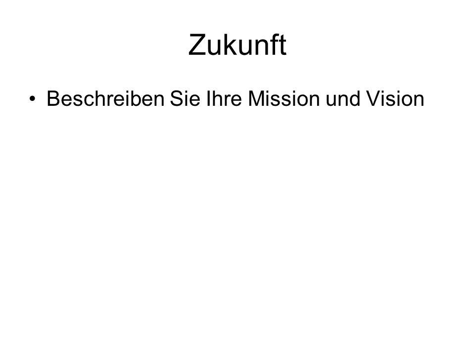 Zukunft Beschreiben Sie Ihre Mission und Vision