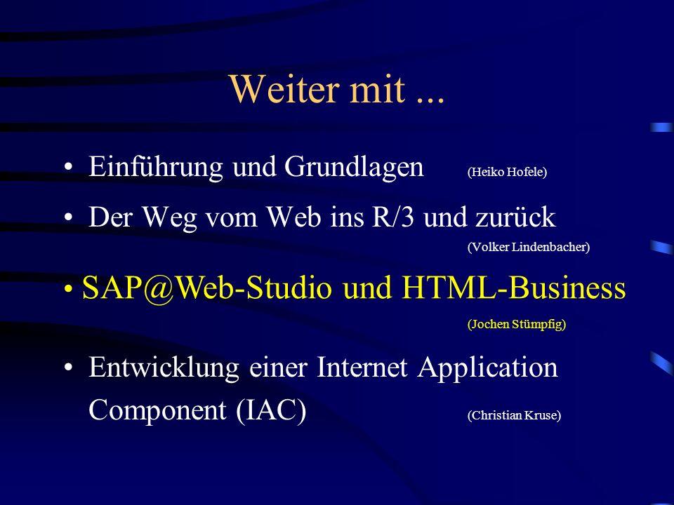 IAC´s mit WebRFC WebRFC-Gateway-Interface erlaubt die vollständige Entwicklung und Verwaltung von IAC´s im R/3, d.h. auch HTML Templates, MIME-Dokumen