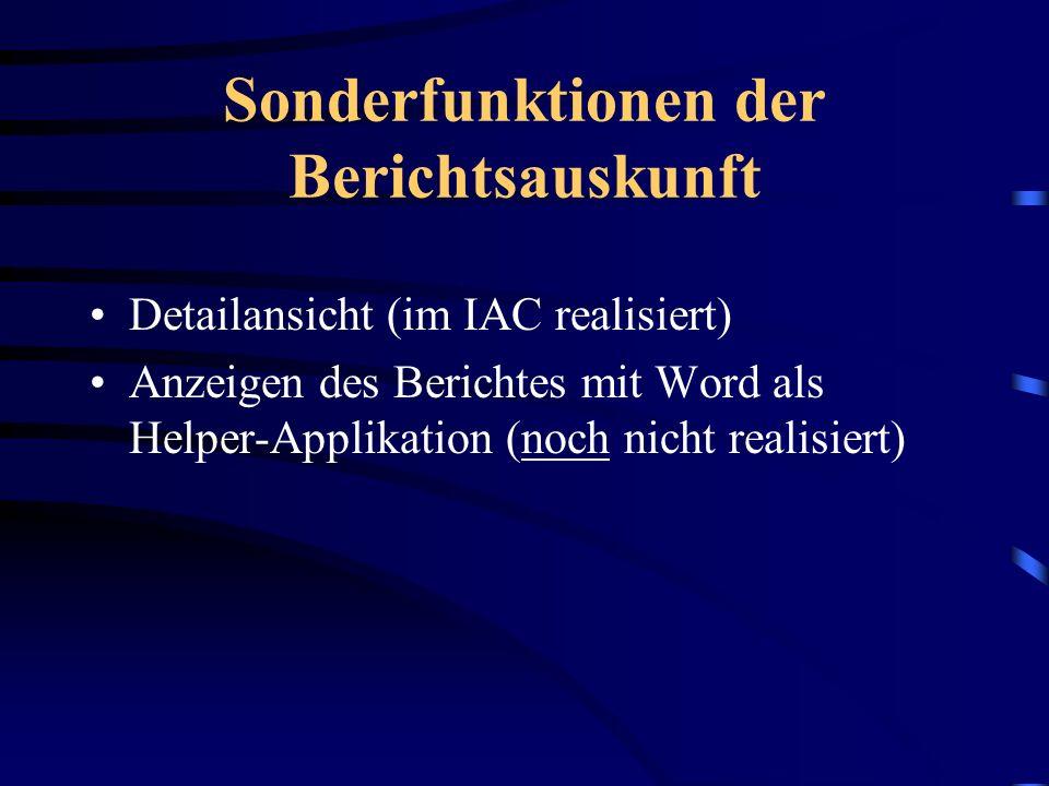 R/3-Transaktion -Berichtsauskunft- Informiert über Stoffberichte (z.B. Sicherheits- datenblätter) im R/3-System Selektiert Berichte nach: –Vom Benutze